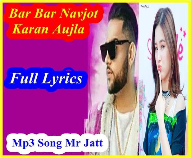 Bar Bar Navjot Karan Aujla Latest Mp3 Punjabi Song Free Download In 2020 Songs Mp3 Song News Songs
