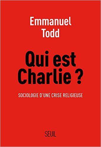 Amazon Fr Qui Est Charlie Sociologie D Une Crise