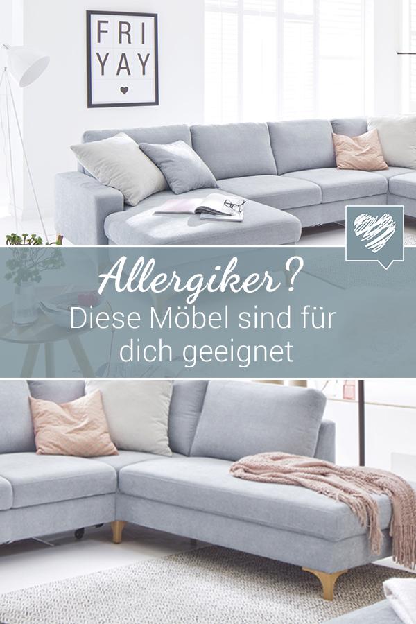 Allergiker Darauf Musst Du Bei Mobeln Achten Couch Mobel Flammemobel Sofa Couch Wohnen