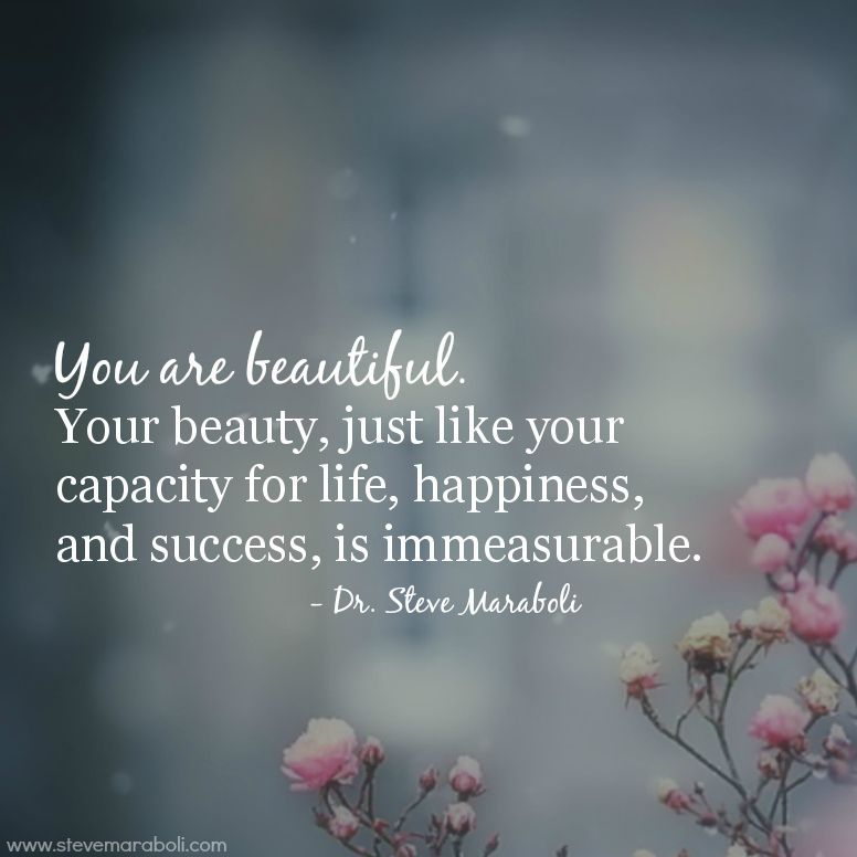 """Quotes For Success And Happiness: """"You Are Beautiful. Your Beauty, Just Like Your Capacity"""