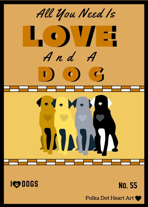 Dog Art Print Animal Art Print All You Need Is Love And A Dog Quote Dog Lovers Wall Art Print Created By Polka Dot Hea Dog Print Art Heart Art Dog