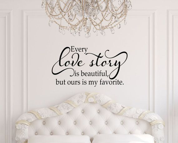Every Love Story Is Beautiful Wall Decal   Master Bedroom Decor   Wedding  Gift   Love