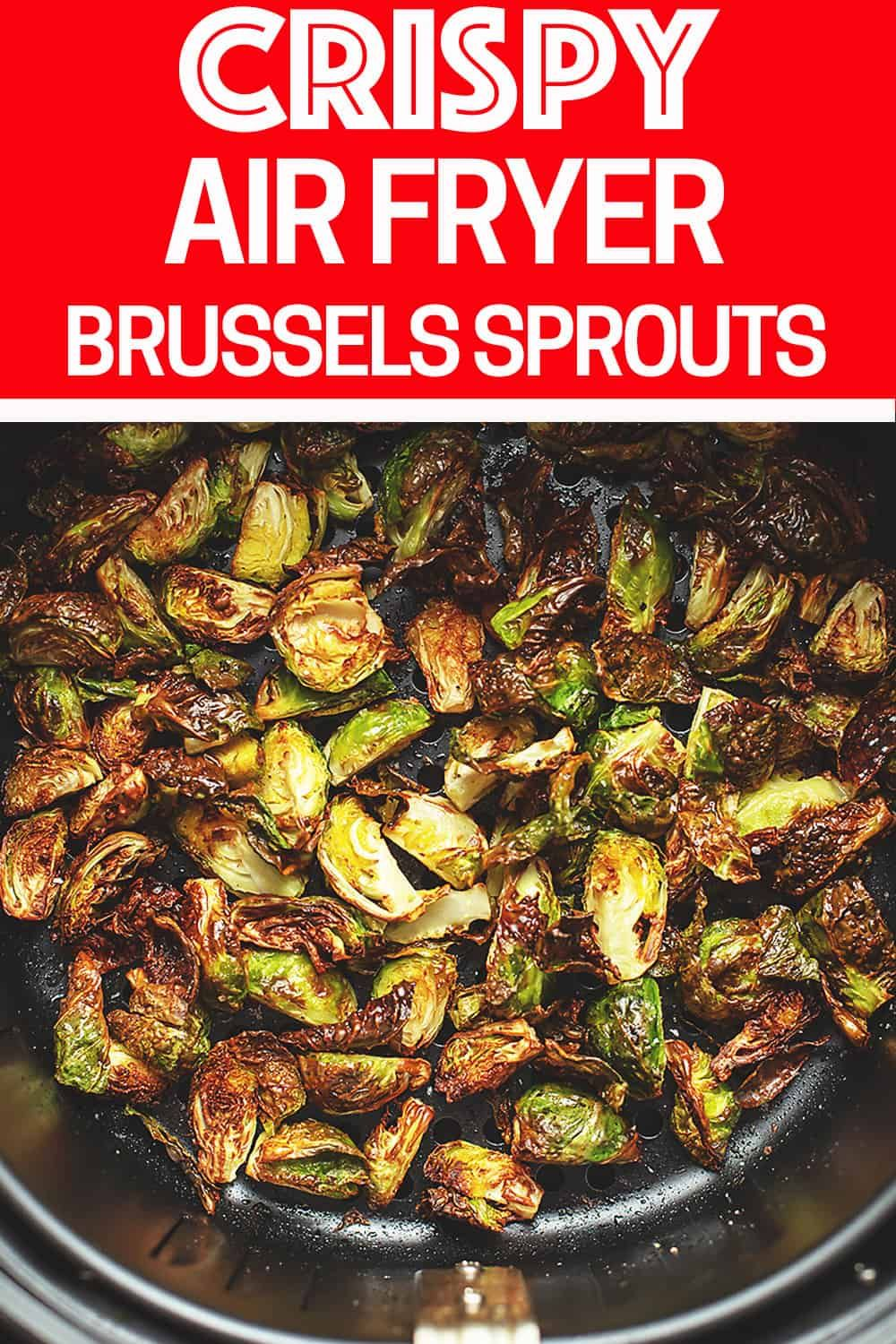 Air Fryer Brussels Sprouts - Perfectly Tender and Crispy