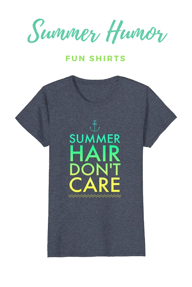 1800133e24df Summer Hair Don t Care Summer Shirt! Buy this T-Shirt to showcase your relaxed  summer mood.  Summer  SummerHumor  SummerLife  Beach  BeachLife  BeachHumor  ...
