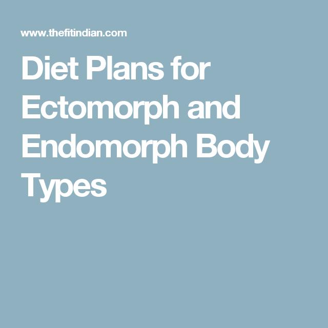 Diet Plans for Ectomorph and Endomorph Body Types