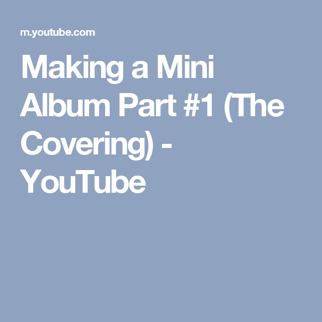 making a mini album part 1 the covering youtube making an