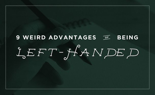 9 Weird Advantages of Being #LeftHanded. Happy #NationalLeftieDay !