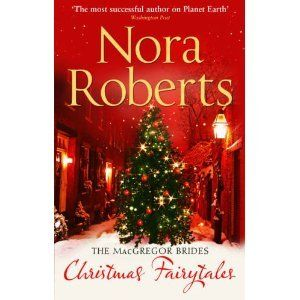 Christmas Fairytales By Nora Roberts Christmas Books Christmas Romance Contemporary Romance Books