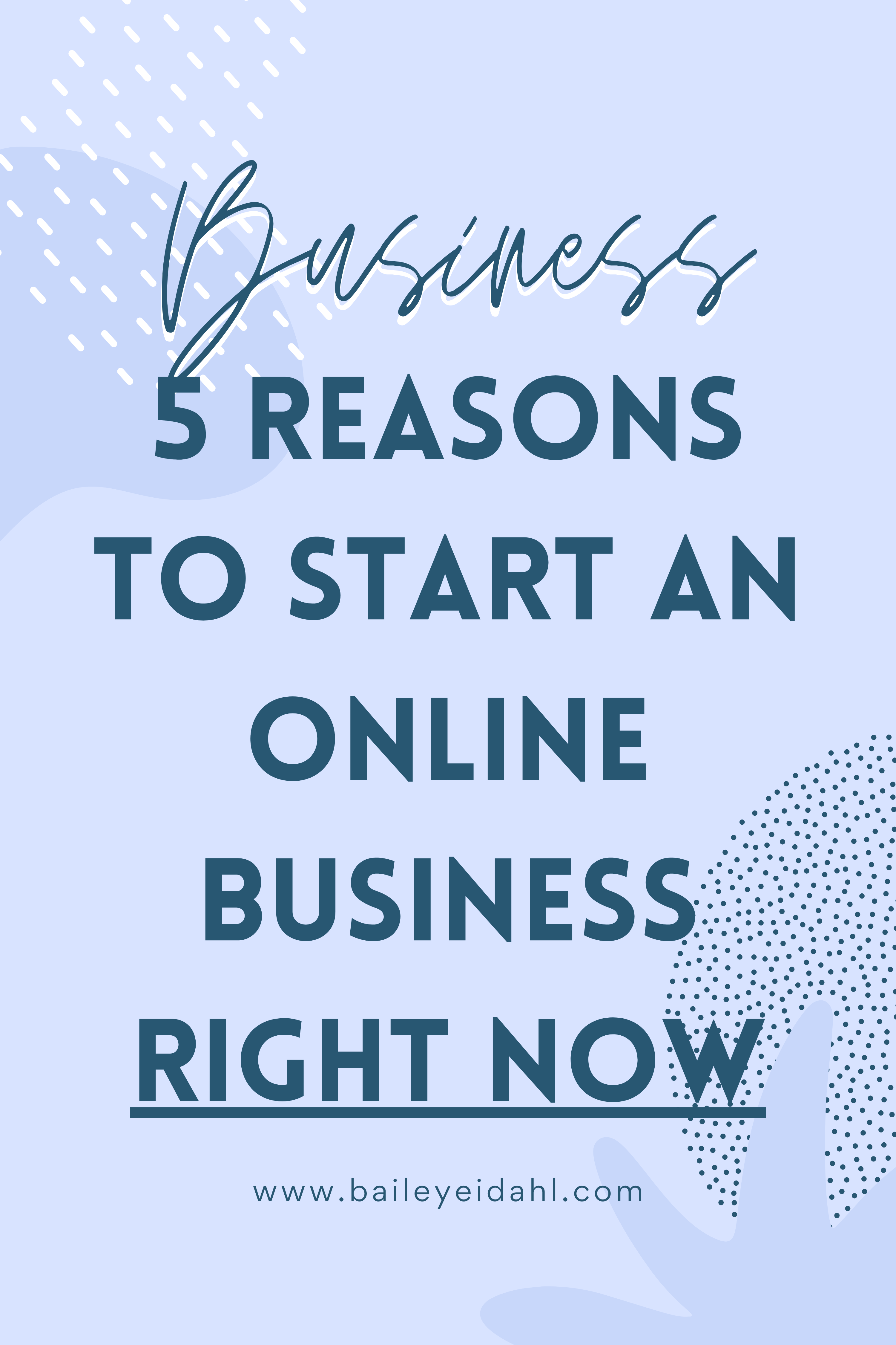 5 Reasons Why Now Is The Time To Start An Online Business Online Business Start Online Business Business Blog