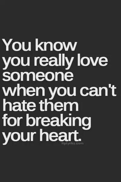 I Cant Hate Him For Breaking My Heart Quotes Quotes Love