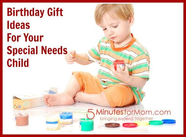 Gift Ideas For Your Special Needs Childs Birthday