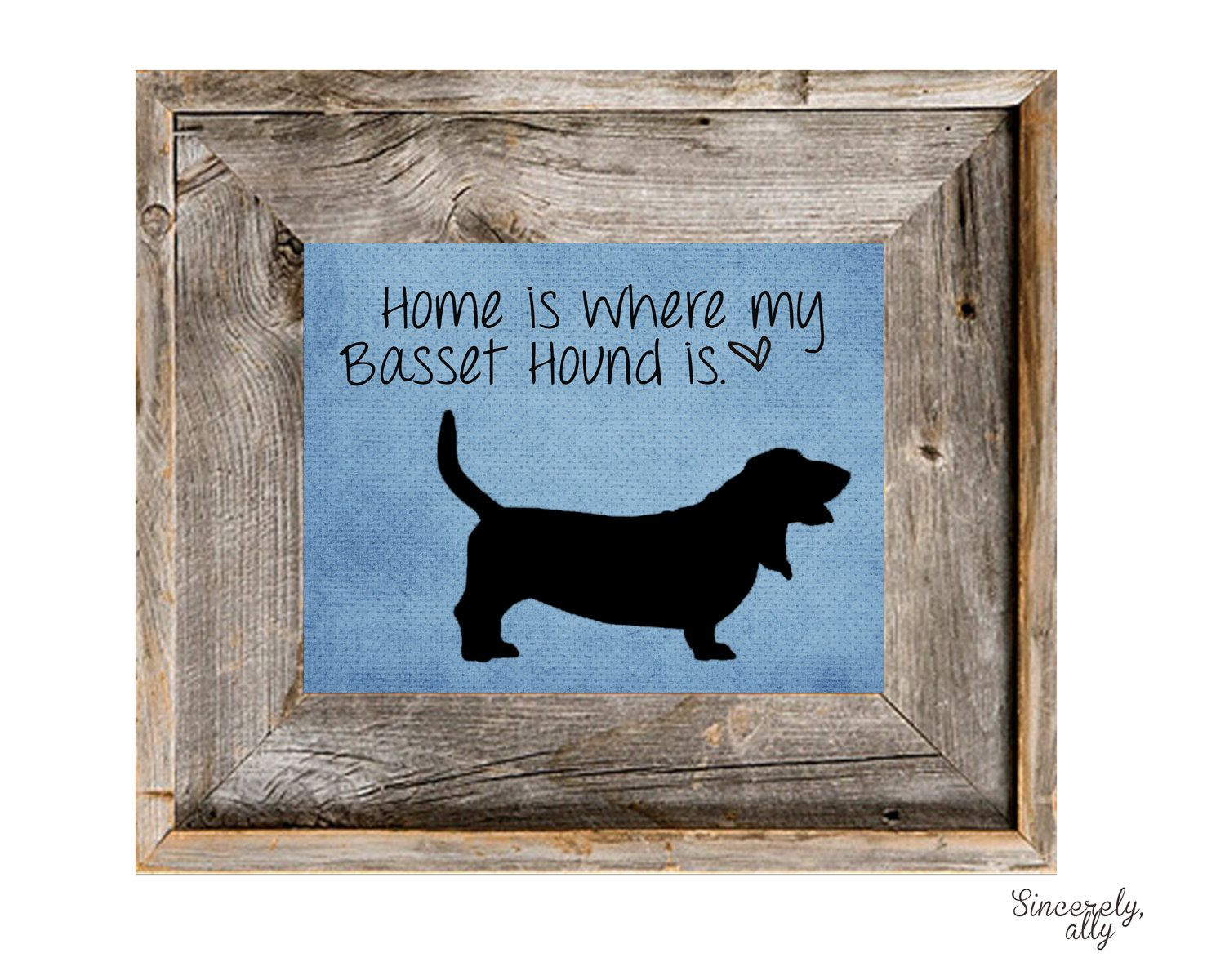 Home is Where my Basset Hound is.