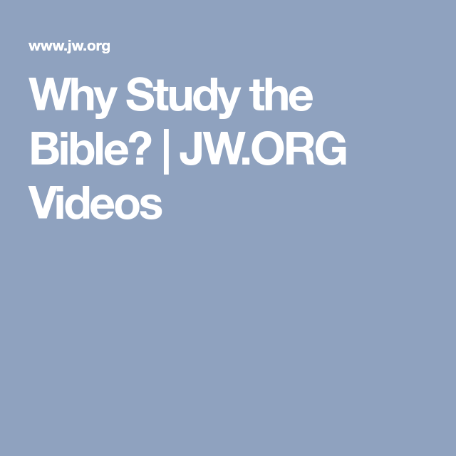 Why Study The Bible Jw Org Videos Free Bible Study Bible Free Bible
