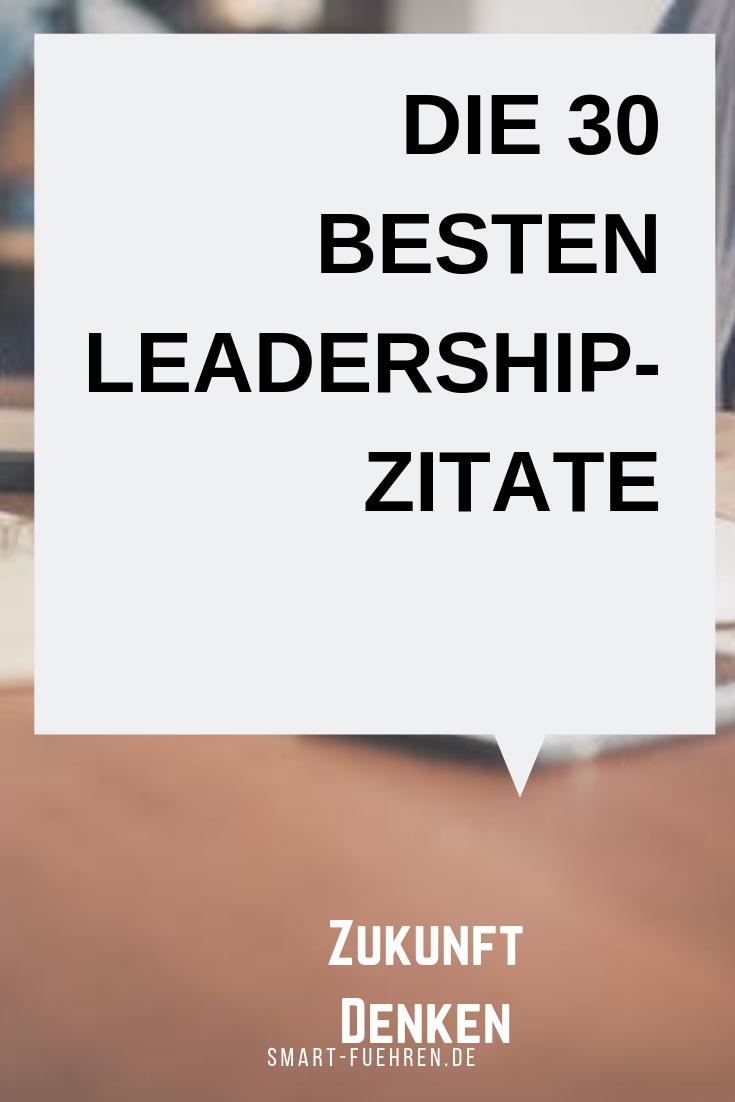 Leadership Die Besten 30 Zitate Zur Zukunft Der Arbeit New
