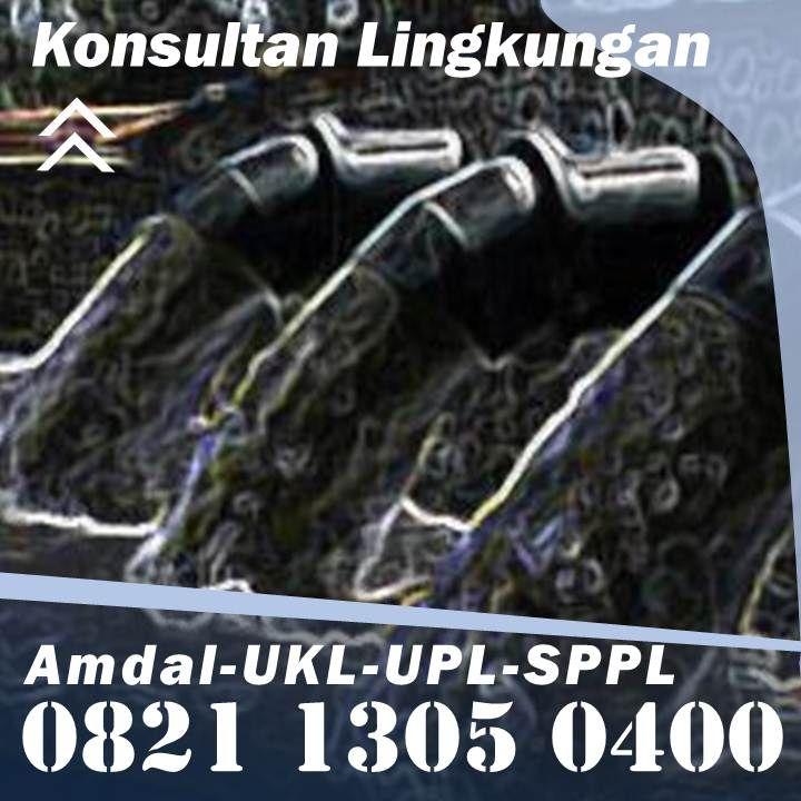 Pesan Sekarang Telp Wa 0821 1305 0400 Biaya Pengurusan Upl Ukl Kab Aceh Selatan Aceh Kota Bukittinggi Kendaraan Kota Menara