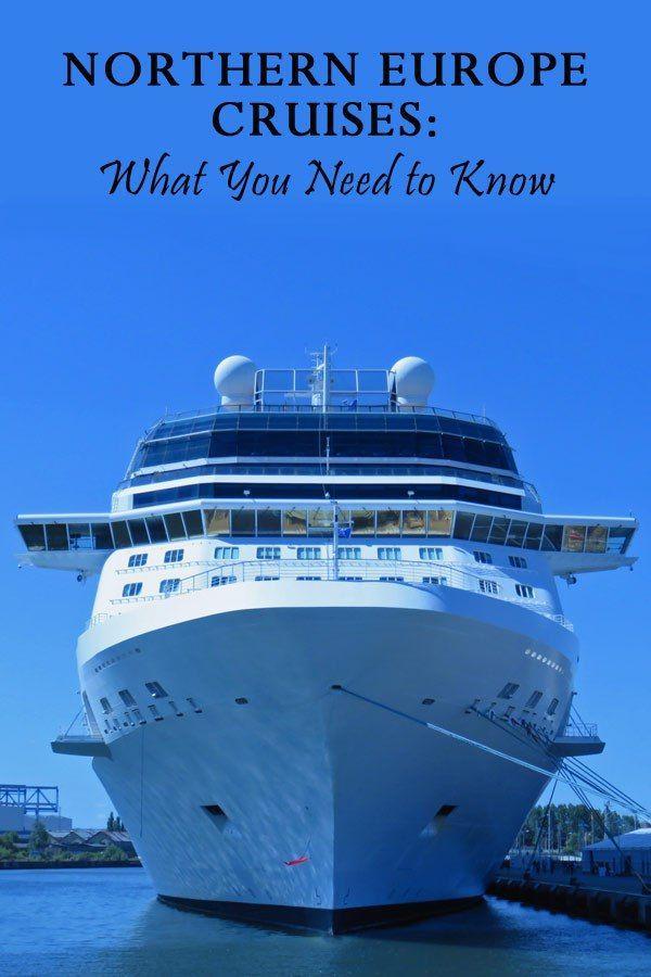 Northern Europe Cruises Everything You Need To Know To Start Planning Cruise Europe Baltic Cruise European Cruises