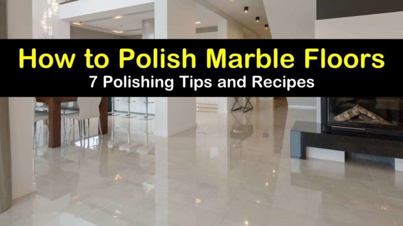 7 Easy Ways To Polish Marble Floors In