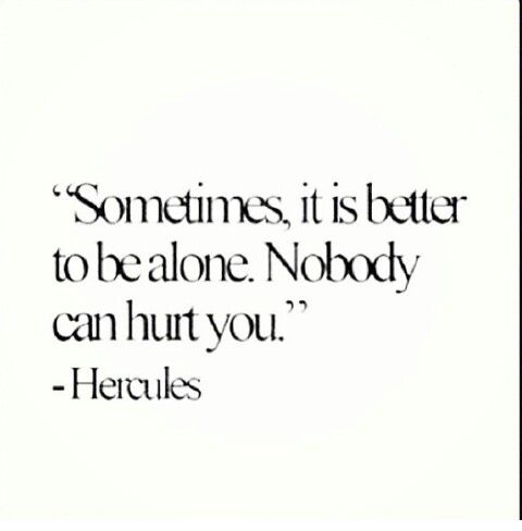 Hercules Wisdom Alone Single Quotes Quote Pinterest Alone Gorgeous Single Quotes