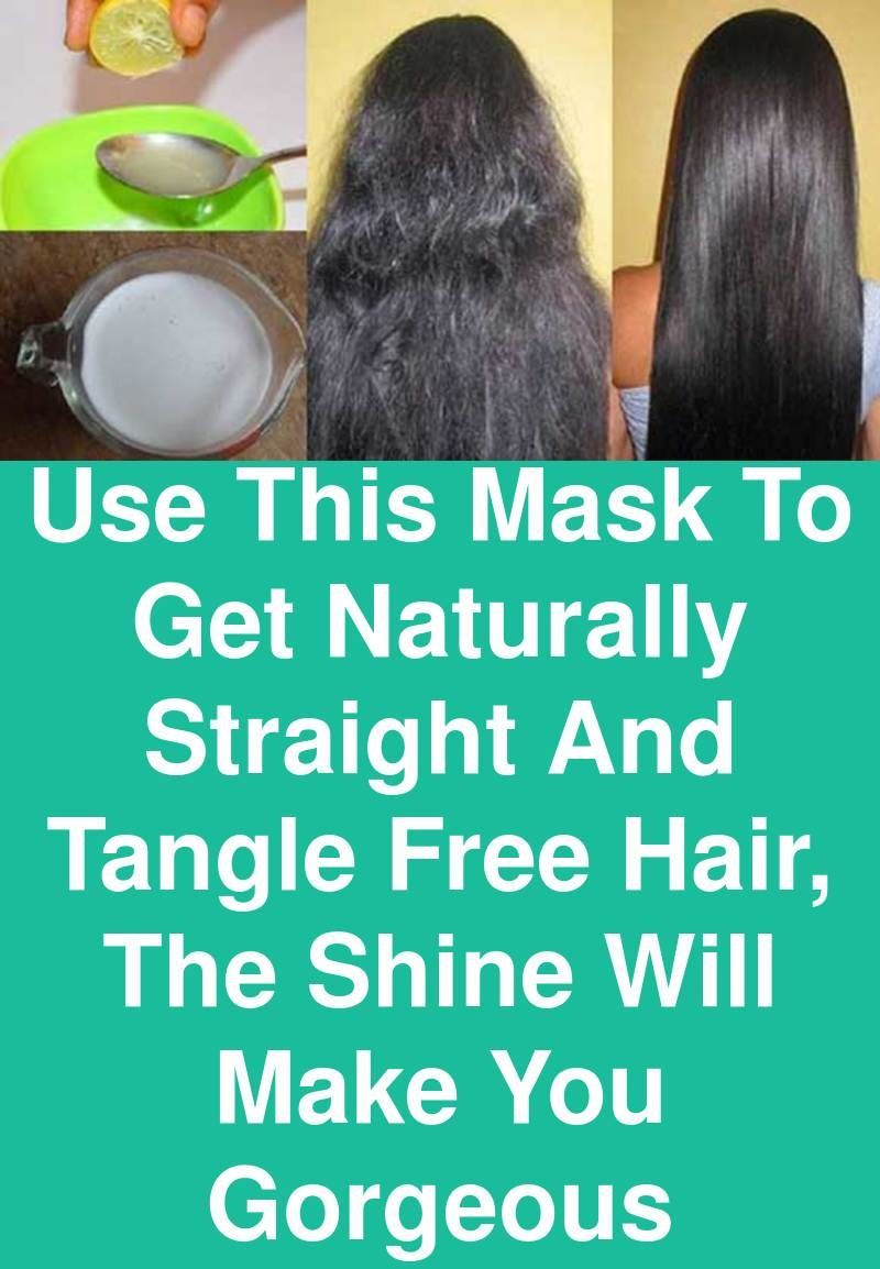 Use This Mask To Get Naturally Straight And Tangle Free Hair The Shine Will Make You Gorgeous Dryness Causes Yo Tangle Free Hair Course Frizzy Hair Fizzy Hair