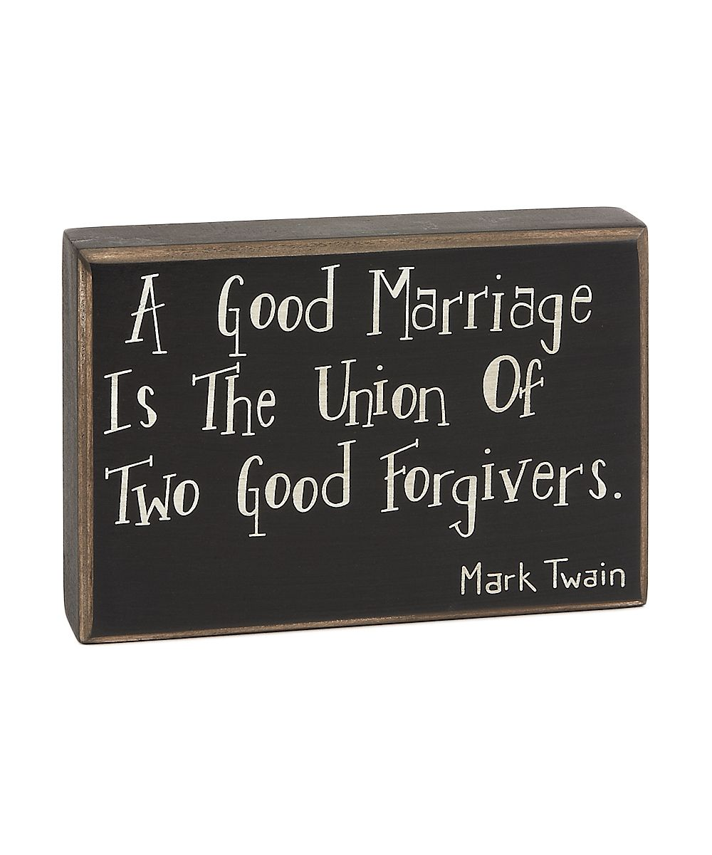 A Good Marriage Is The Union Of Two God Forgiversmark Twain