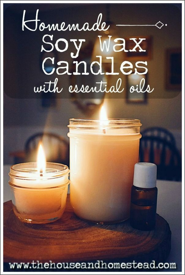 Homemade Soy Candles with Essential Oils | Homemade soy ...