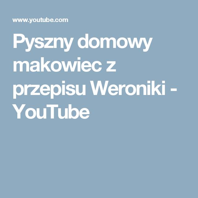 Pyszny domowy makowiec z przepisu Weroniki - YouTube