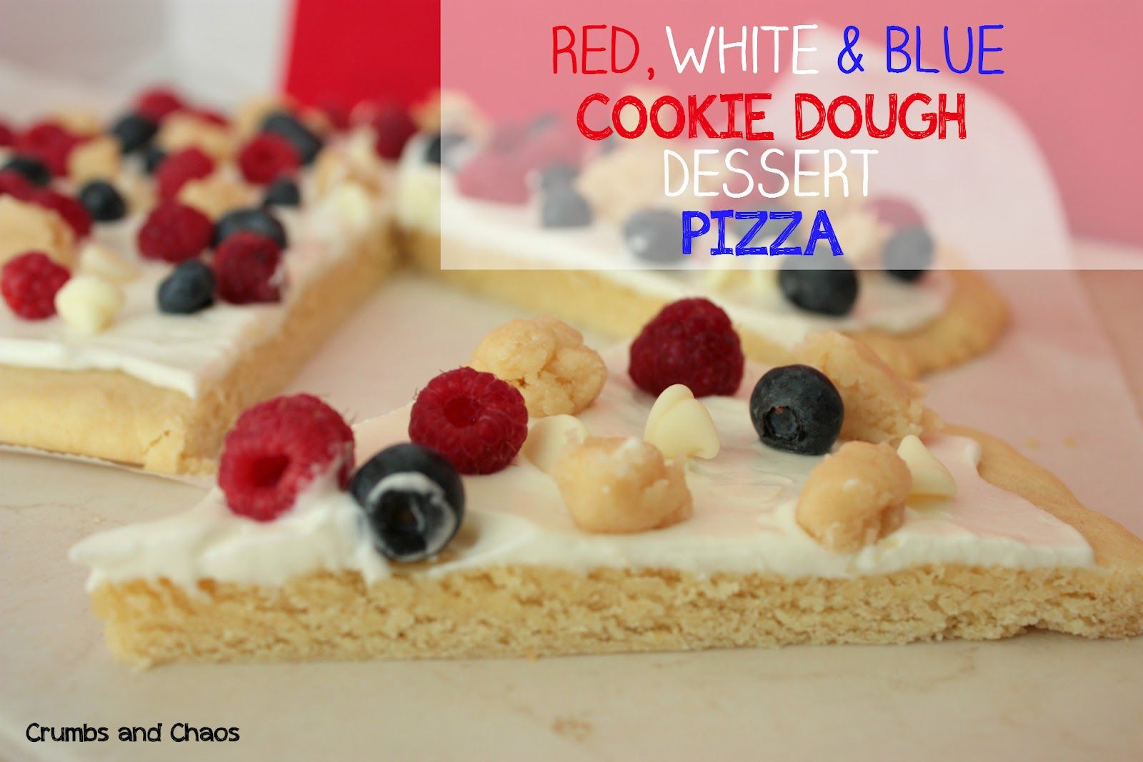 Crumbs and Chaos: Red, White & Blue Cookie Dough Dessert Pizza