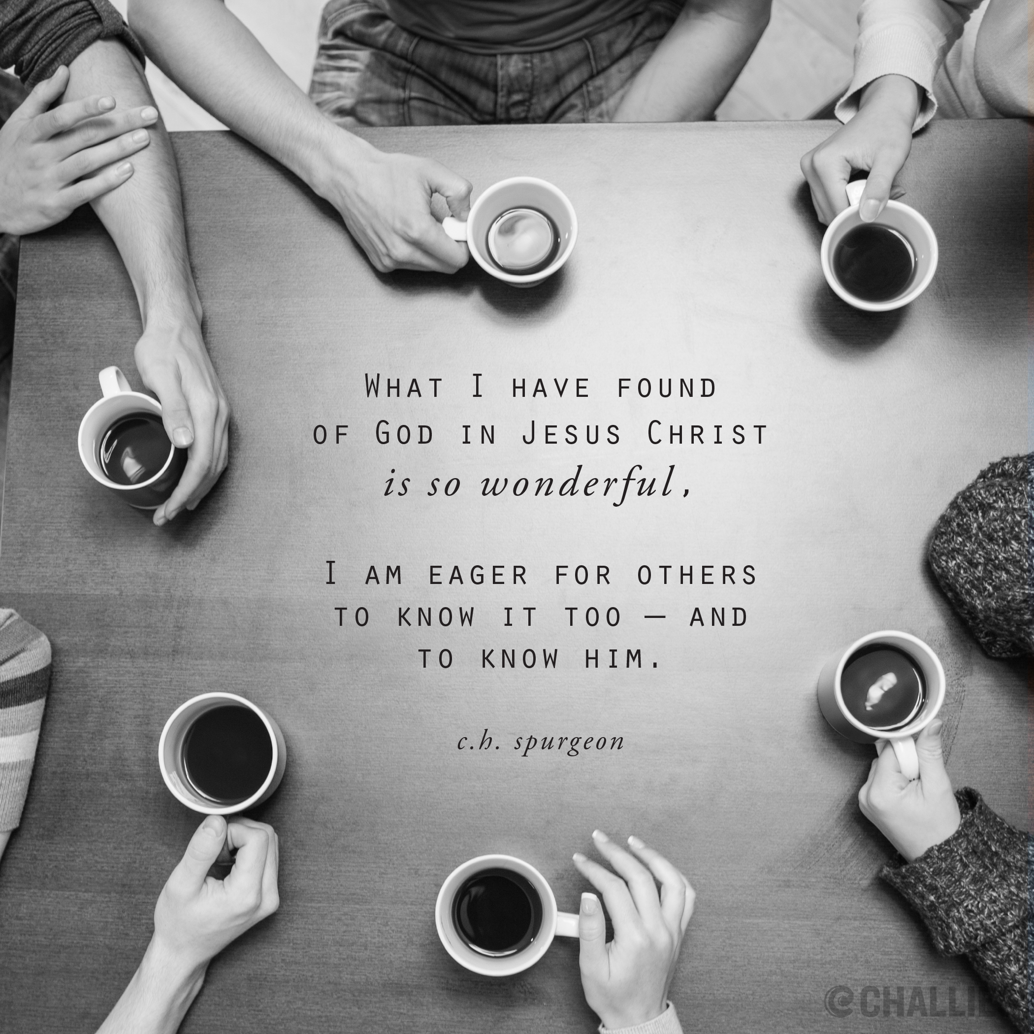 what i have found of god in jesus christ is so wonderful i am what i have found of god in jesus christ is so wonderful i am eager for others to know it too and to know him c h spurgeon
