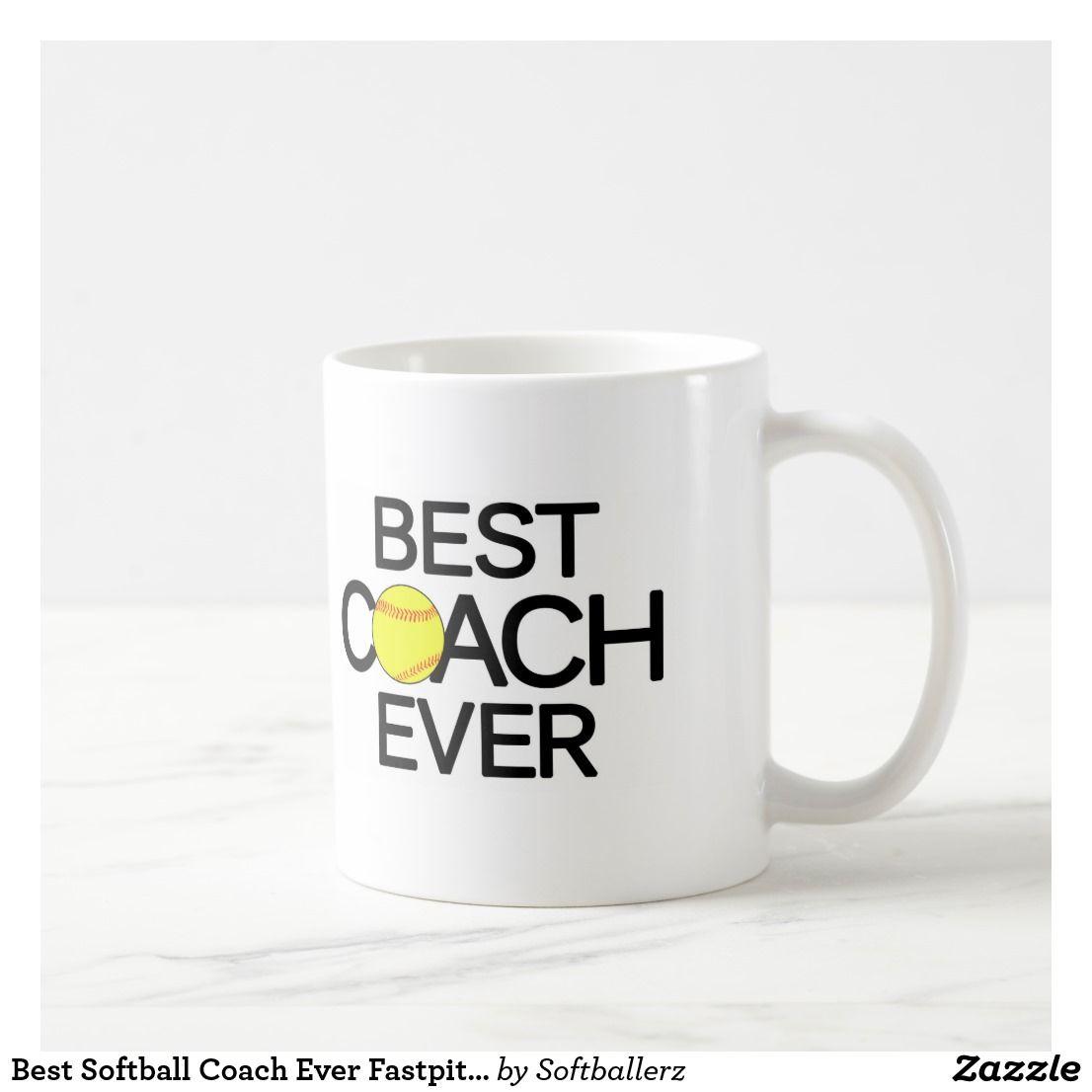 Best Softball Coach Ever Fastpitch Softball Mug Zazzle Com Softball Coach Mugs Fastpitch Softball