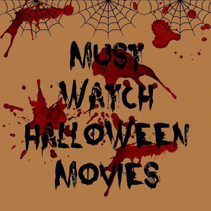 Must Watch Halloween Movies Halloween Movies Halloween Themed Food Halloween Themes