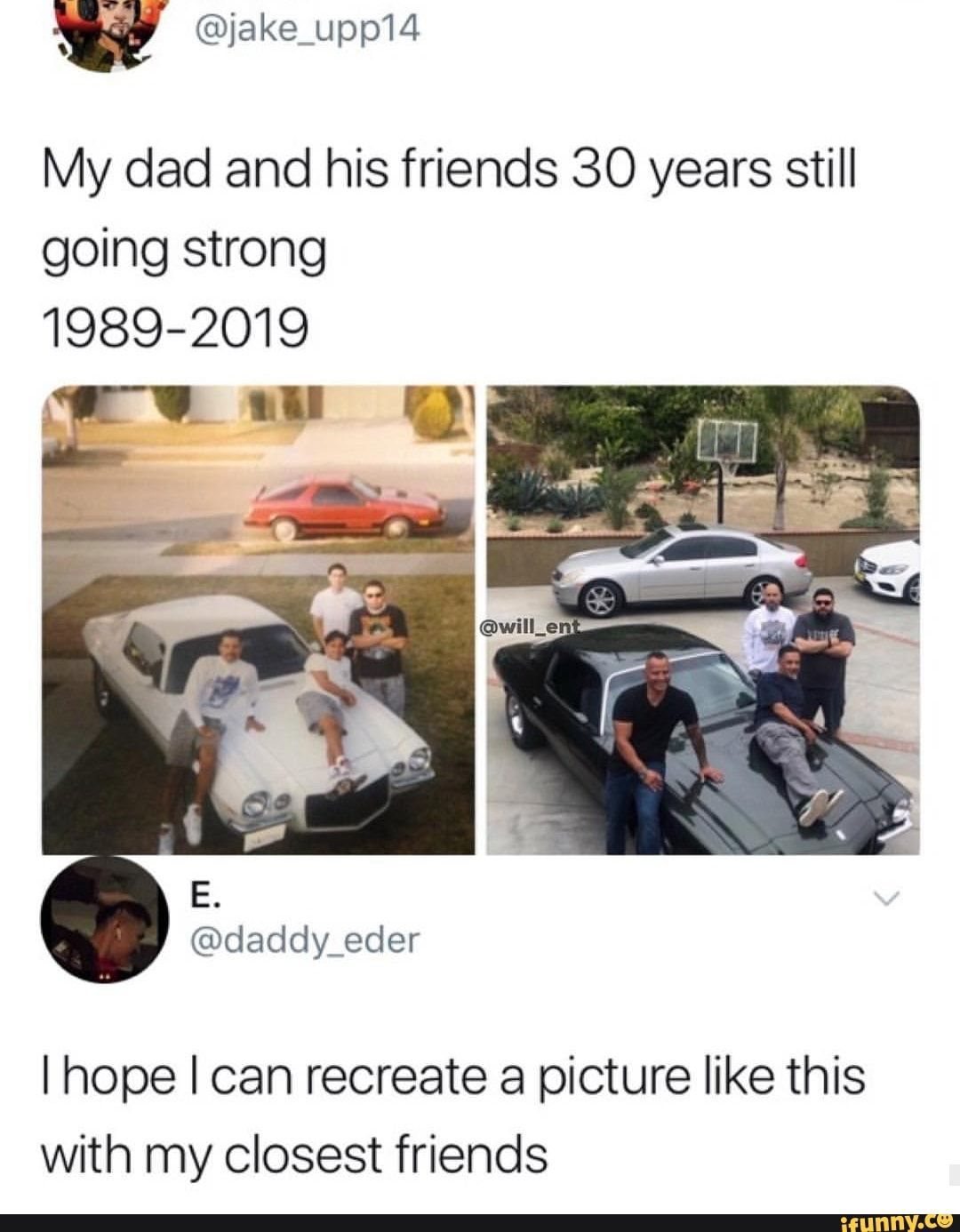 My Dad And His Friends 30 Years Still Going Strong 1989 2019 I Hope I Can Recreate A Picture Like This With My Closest Friends Ifunny Funny Photos Funny Facts Stupid Memes