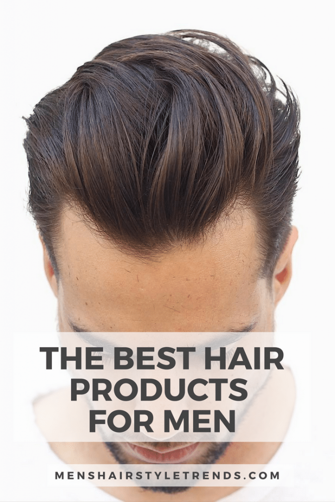 The Best Hair Products For Men 2018 Guide Hair Styles Cool