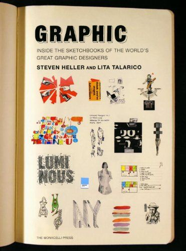 Graphic Inside The Sketchbooks Of World S Great Designers By Steven Heller Http