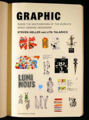 Graphic Inside The Sketchbooks Of World S Great Designers By Steven Heller Http