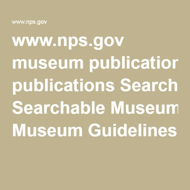 www.nps.gov museum publications Searchable Museum Guidelines