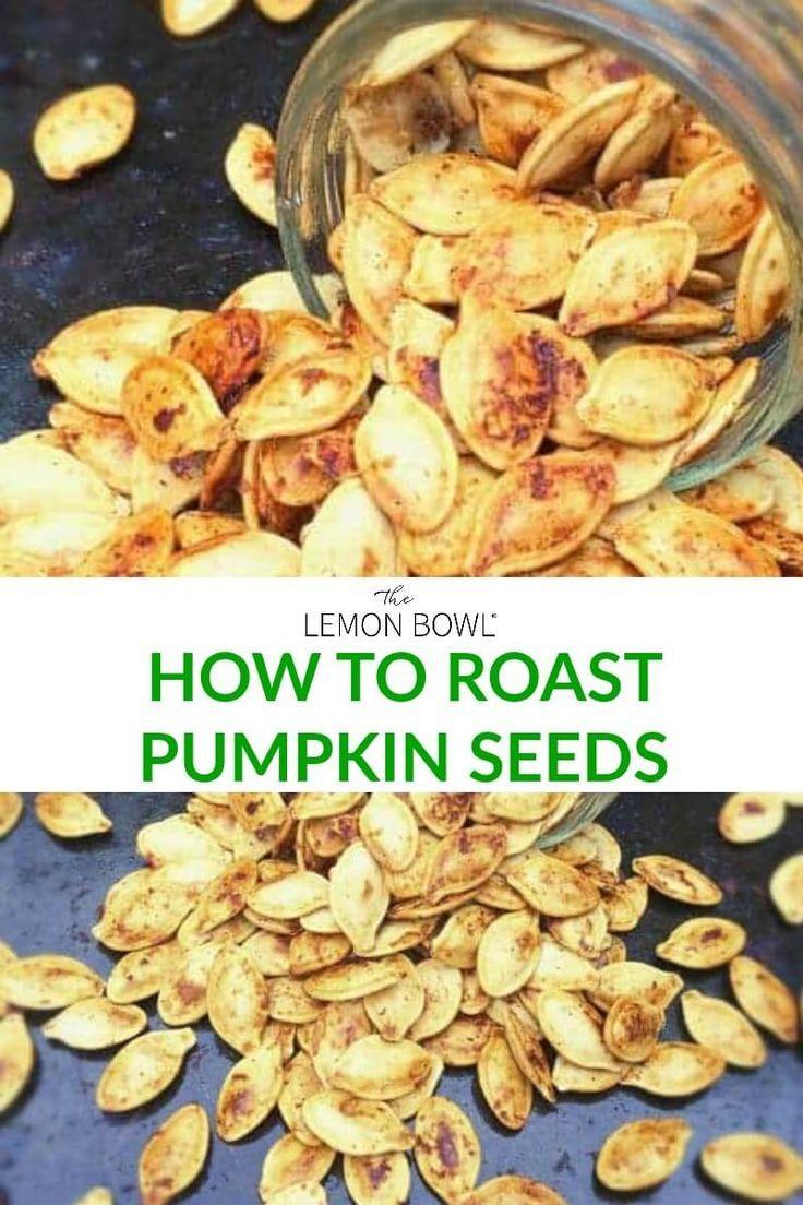 Best Guide On How To Roast Pumpkin Seeds - The Lemon Bowl®