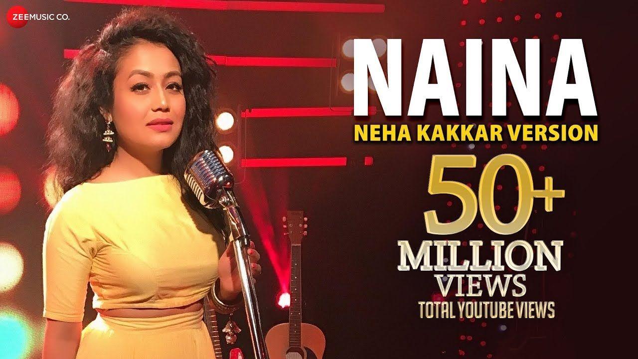 Naina Neha Kakkar Version Dangal Specials By Zee Music Co Latest Video Songs Romantic Songs Video Neha Kakkar