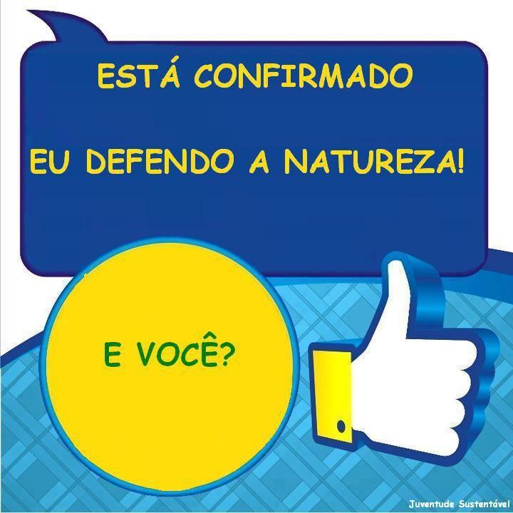 DEFENDA VOCÊ TAMBÉM A NATUREZA!!