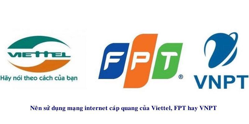 Nen Sử Dụng Internet Cap Quang Của Nha Mạng Fpt Vnpt Hay Viettel Internet Evernote Le