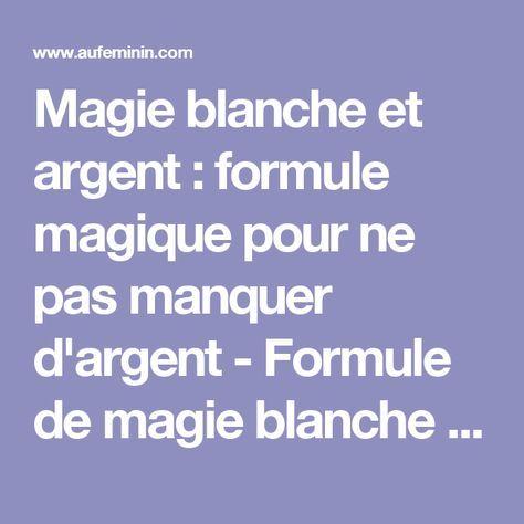 Magie blanche et argent   formule magique pour ne pas manquer d argent -  Formule de magie blanche pour le quotidien - aufeminin 84d715657ea4