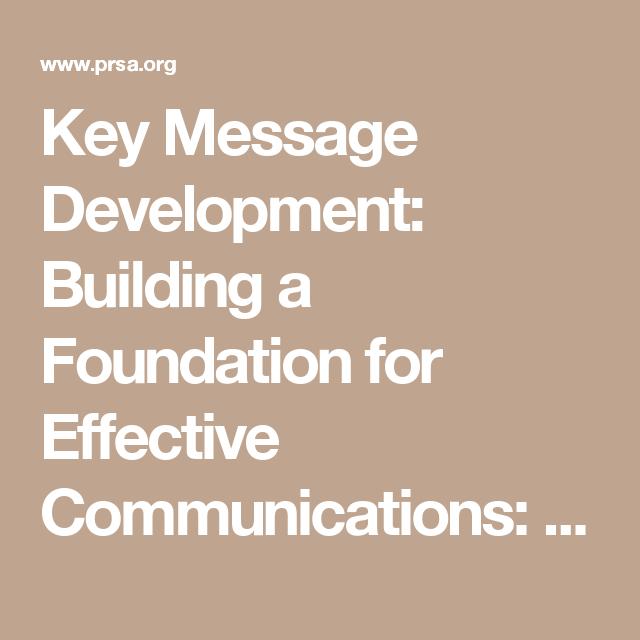 Key Message Development: Building a Foundation for Effective Communications: public relations training: PRSA