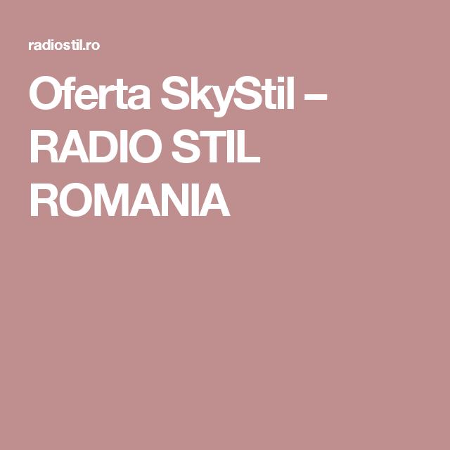 Oferta SkyStil – RADIO STIL ROMANIA
