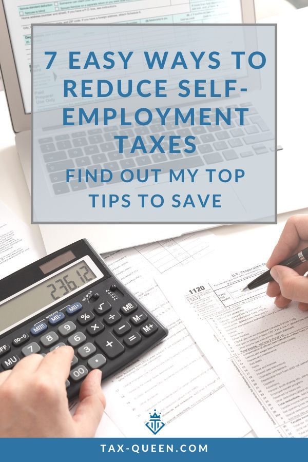 7 Easy Ways to Reduce Self-employment Taxes   Tax ...