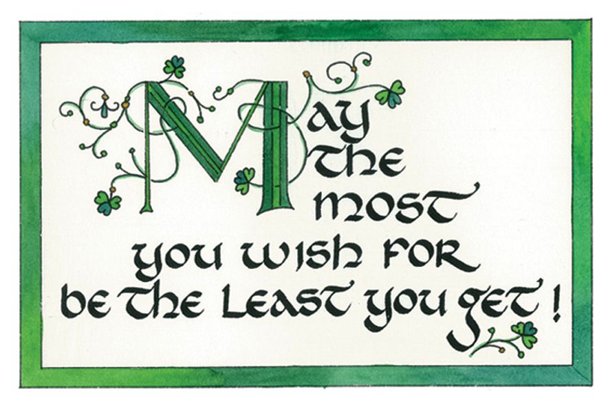 May The Most You Wish For Be The Least You Get Birthday Wishes Funny Happy Birthday Irish Irish Birthday Wishes