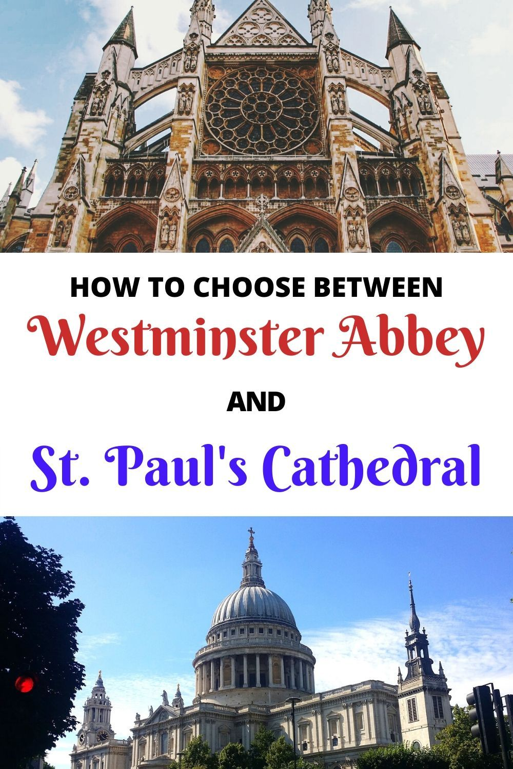 Westminster Abbey and St. Paul's Cathedral are the two major cathedrals in London, England.  A lot of tourists don't have time to visit both Westminster Abbey and St. Paul's Cathedral while in London, and it can be difficult to decide which cathedral you should visit while in London.  Click through for a comprehensive guide on how to choose between Westminster Abbey and St. Paul's Cathedral. #WestinsterAbbey #StPaulsCathedral #London #LondonTourism #TravelLondon #LondonSightseeing