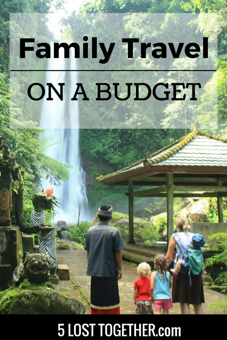 How We Do Family Travel on a Budget | Family travel ...