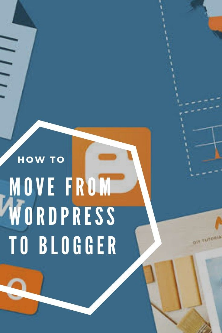 Blog Blogspot Wordpress Do You Want To Move Or Migrate Your Wordpress Self Hosted