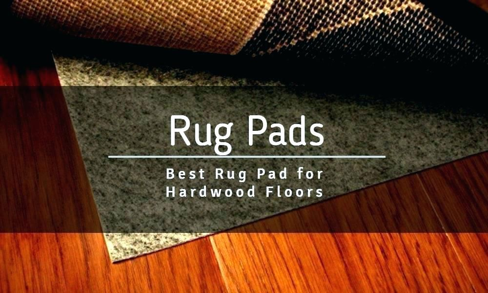 The 10 Best Rug Pad For Safe Hardwood Floors 2020 Reviews Guide