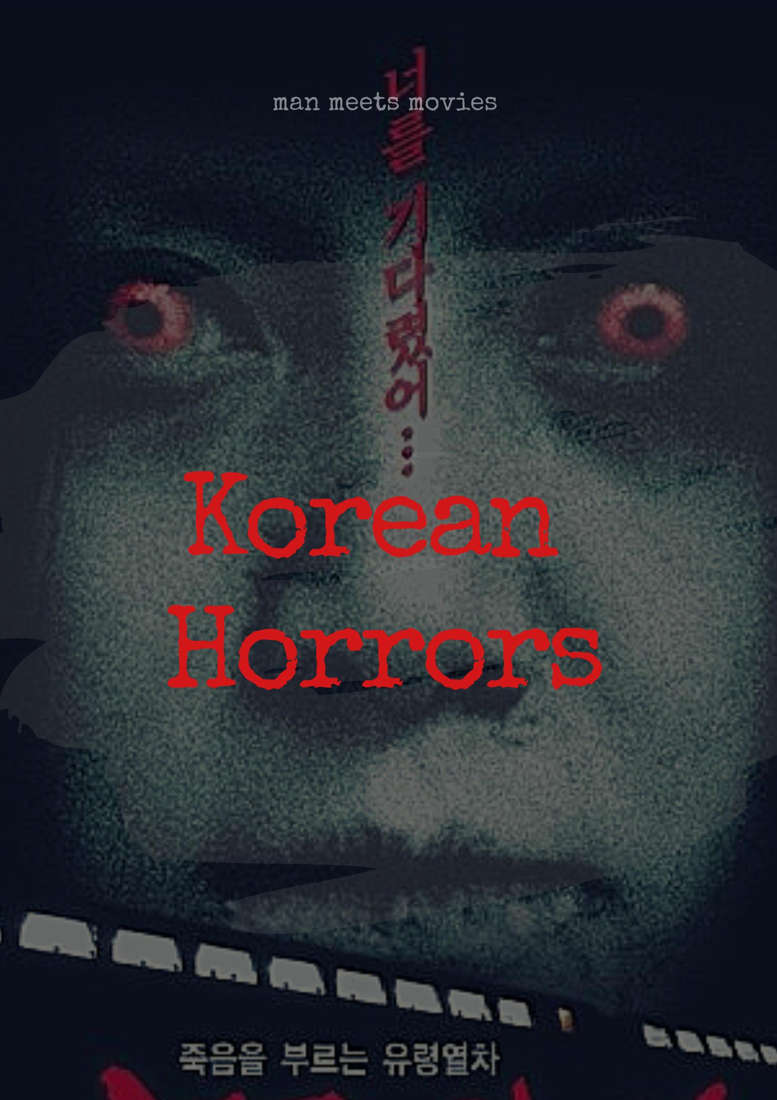 Korean Horrors May Kill You Movies Horror Movie Posters