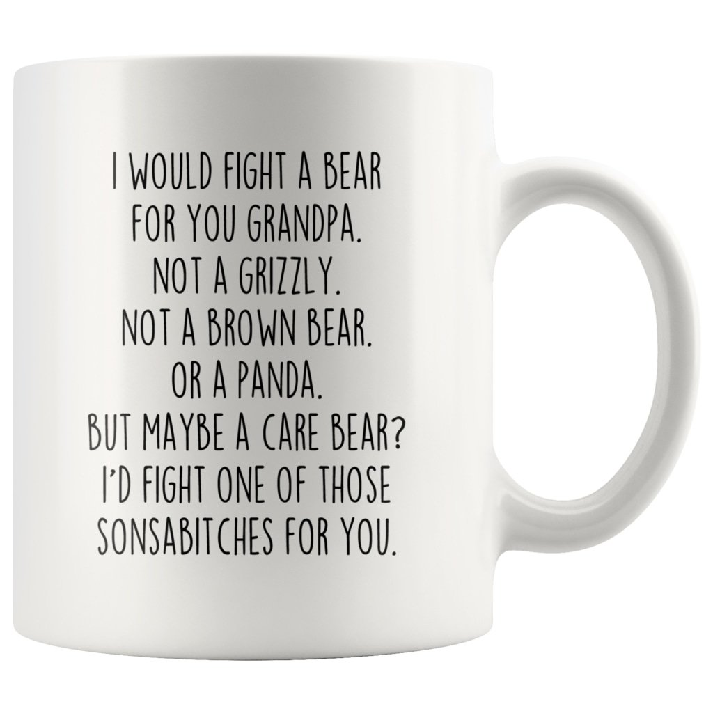 Funny Grandpa Gifts: I Would Fight A Bear For You Mug | Gifts for Grandpa